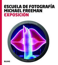EXPOSICION - ESCUELA DE FOTOGRAFIA MICHAEL FREEMAN