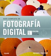 GUIA COMPLETA DE FOTOGRAFIA DIGITAL (5ª ED)