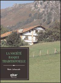 La societe basque traditionnelle - Maite Lafourcade