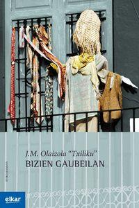 Bizien Gaubeilan - Jose Mari Olaizola Lazkano / (TXILIKU)