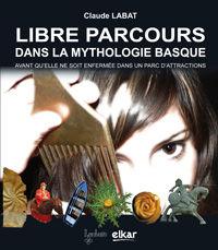 Libre Parcours Dans La Mythologie Basque - Claude Labat