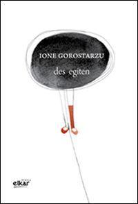 Des Egiten - Ione Gorostarzu Etxebeste