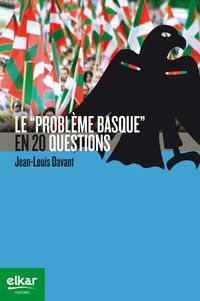 """""""PROBLEME BASQUE"""" EN 20 QUESTIONS, LE"""
