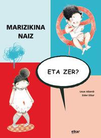 Marizikina Naiz, Eta Zer? - Uxue Alberdi Estibaritz / Eider Eibar Zugazabeitia (il. )