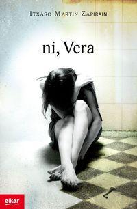 Ni, Vera - Itxaso Martin Zapiain
