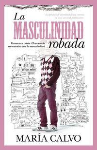 La masculinidad robada - Maria Calvo
