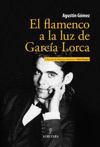 El flamenco a la luz de garcia lorca - Agustin Gomez