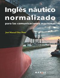 Ingles Nautico Normalizado Para Las Comunicaciones Maritimas - Jose Manuel Diaz Perez
