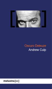 Oscuro Deleuze - Andrew Culp