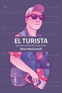 Turista, El - Una Nueva Teoria De La Clase Ociosa - Dean Maccannell