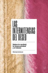Intermitencias Del Deseo, Las (stonewall Book Award 2019) - Michael Amherst