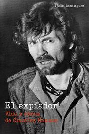 EXPIADOR, EL - VIDA Y OBRAS DE CHARLES MANSON
