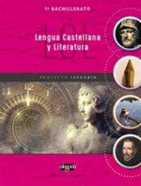 BACH 1 - LENGUA CASTELLANA Y LITERATURA - PROYECTO ISEGORIA