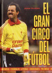 El gran circo del futbol - Juan Tejero