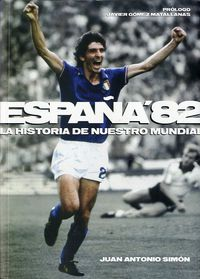 ESPAÑA 82 - LA HISTORIA DE NUESTRO MUNDIAL
