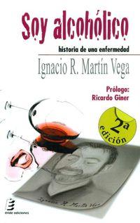 SOY ALCOHOLICO - HISTORIA DE UNA ENFERMEDAD
