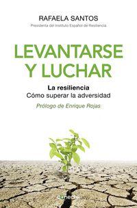 LEVANTARSE Y LUCHAR - SUPERAR LA ADVERSIDAD CON LA RESILIENCIA
