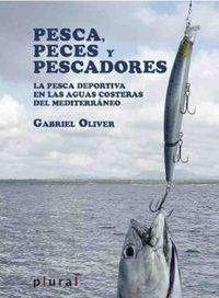 PESCA, PECES Y PESCADORES - LA PESCA DEPORTIVA EN LAS AGUAS COSTERAS DEL MEDITERRANEO