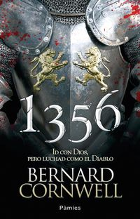 1356 - Id Con Dios, Pero Luchad Como El Diablo - Bernard Cornwell
