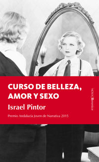 Curso De Belleza, Amor Y Sexo (premio Iaj 2015) - Jaime Israel Giovani Pintor Morales