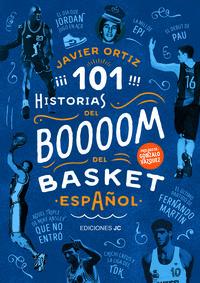 101 Historias Del Boom Del Basket Español - Javier Ortiz Perez