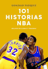 101 HISTORIAS NBA - RELATOS DE GLORIA Y TRAGEDIA