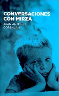 Conversaciones Con Mirza - Juan Antonio Corbalan Alfocea