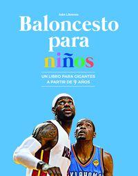BALONCESTO PARA NIÑOS - UN LIBRO PARA GIGANTES A PARTIR DE 9 AÑOS