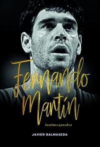 Fernando Martin - Instinto Ganador - Javier Balmaseda Gomez