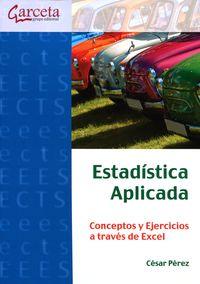 ESTADISTICA APLICADA - CONCEPTOS Y EJERCICIOS A TRAVES DE EXCEL