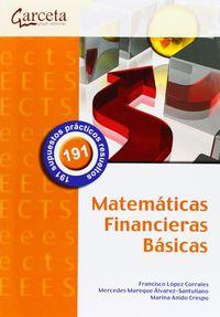 Matematicas Financieras Basicas - Francisco Lopez Corrales / M. Mareque Alvarez-Santullano / Marina Anido Crespo