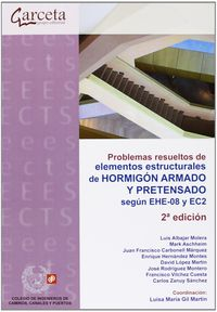 (2ª Ed)  Problemas Resueltos De Elementos Estructurales Y Hormigon Armado Y Pretensado Segun Ehe-08 Y Ec2 - Aa. Vv.