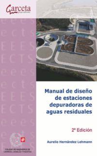 (2ª Ed)  Manual De Diseño De Estaciones Depuradoras De Aguas Residuales - Aurelio Hernandez Lehmann