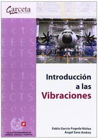 Introduccion A Las Vibraciones - Pablo Garcia Fogeda Muñez / An Sanz Andres