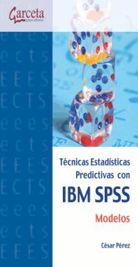 TECNICAS ESTADISTICAS PREDICTIVAS CON IBM SPSS