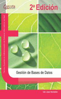 (2ª ED) GESTION DE BASES DE DATOS - TECNICO SUPERIOR EN ADMINISTRACION DE SISTEMAS INFORMATICOS EN RED