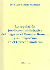 REGULACION JURIDICO-ADMINISTRATIVA DEL JUEGO EN EL DERECHO ROMANO