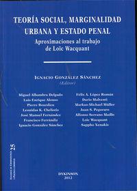 Teoria Social, Marginalidad Urbana Y Estado Penal - Aproximaciones Al Trabajo De Loic Wacquant - Ignacio Gonzalez Sanchez