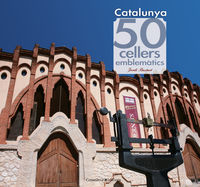 50 CELLERS MES EMBLEMATICS DE CATALUNYA, ELS