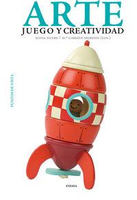 Arte, Juego Y Creatividad - Silvia Nuere (ed. )