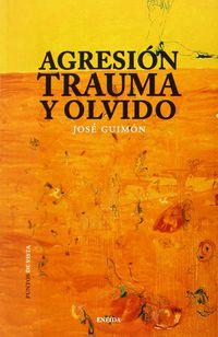 AGRESION, TRAUMA Y OLVIDO