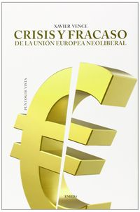 Crisis Y Fracaso - Da La Union Europea Neoliberal - Xavier Vence