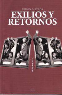 Exilios Y Retornos - Abdon Mateos