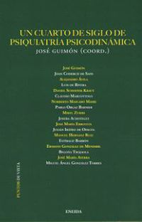 Un cuarto de siglo de psiquiatria psicodinamica - Jose Guimon / [ET AL. ]