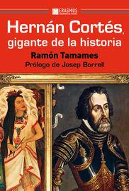 HERNAN CORTES, GIGANTE DE LA HISTORIA