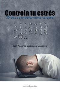 CONTROLA TU ESTRES - 30 DIAS DE ENTRENAMIENTO CEREBRAL
