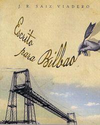 Escrito Para Bilbao - J. R. Saiz Viadero