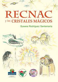 RECNAC Y LOS CRISTALES MAGICOS - RECNAC ETA KRISTAL MAGIKOAK