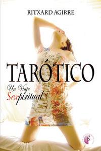 Tarotico - Un Viaje Sexpiritual - Ritxard Agirre