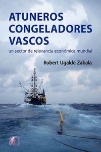 ATUNEROS CONGELADORES VASCOS - UN SECTOR DE RELEVANCIA ECONOMICA MUNDIAL